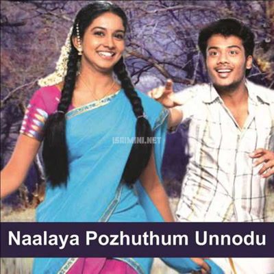 Naalaiya Pozhuthum Unnodu Movie Poster